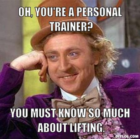 resized_creepy-willy-wonka-meme-generator-oh-you-re-a-personal-trainer-you-must-know-so-much-about-lifting-5cf5bc